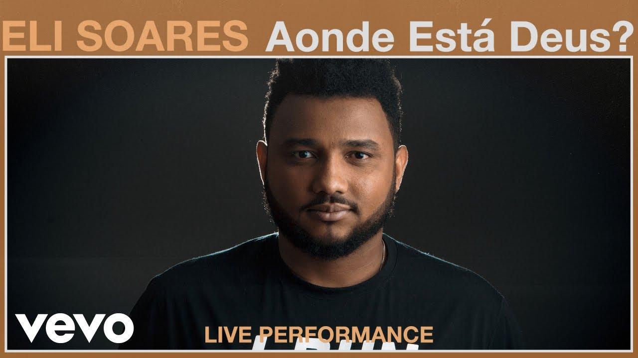 Eli Soares - Aonde Está Deus? (Live Performance) | Vevo
