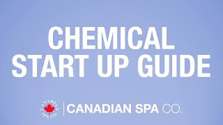 Hot Tub Chemical Start Up Guide - Learn how to use Chemicals