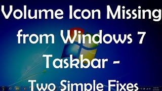 Volume Icon Missing from Windows 7 Taskbar   Two Simple Fixes
