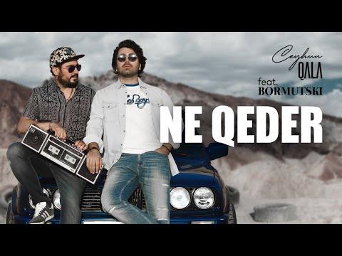 Ceyhun Qala feat. Bormutski - Ne  Qeder ( Official Video )