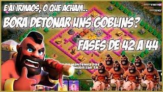 CLASH OF CLANS - ESTÁ ACABANDO - Campanha dos Goblins só de HOGS #13 - Fases de 42 a 44