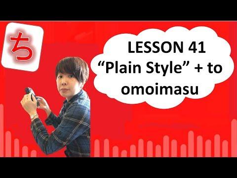 "# 41 Learn Japanese - ""Plain Style"" To Omoimasu (I Think That...)"