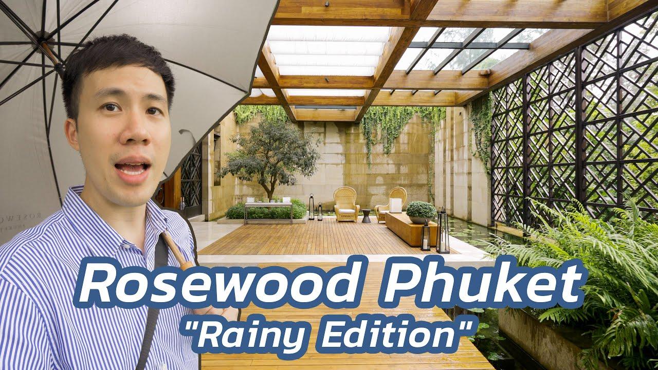 Rosewood Phuket ในวันที่ฝนตกไม่หยุด #ไปเที่ยวกับบูม