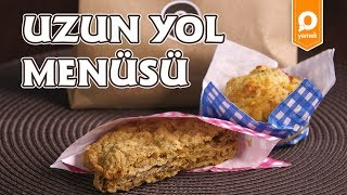 Uzun Yol Menüsü - Onedio Yemek - Pratik Yemek Tarifleri