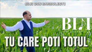 Biji din Barbulesti - TU CARE POTI TOTUL ( Official Video 2020 )