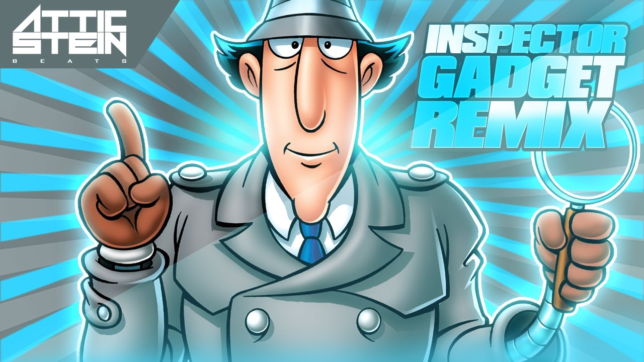 Inspector Gadget Theme Song Remix Prod By Attic Stein Youtube