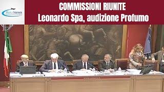COMMISSIONI RIUNITE - Leonardo Spa, audizione Profumo