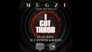 "MUGZI ""I GOT THROB"" ft. KAVEO & D.CANNON *New West Coast Slapper*"
