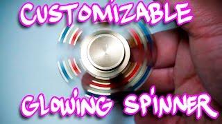 Customizable Metal Fidget Spinner that glows!