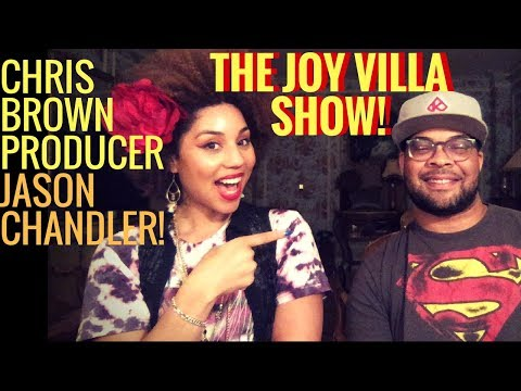 The Joy Villa Show Interview w/Chris Brown's Producer Jason Chandler