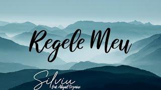 Regele Meu - Silviu feat. Abigail Cozmiuc
