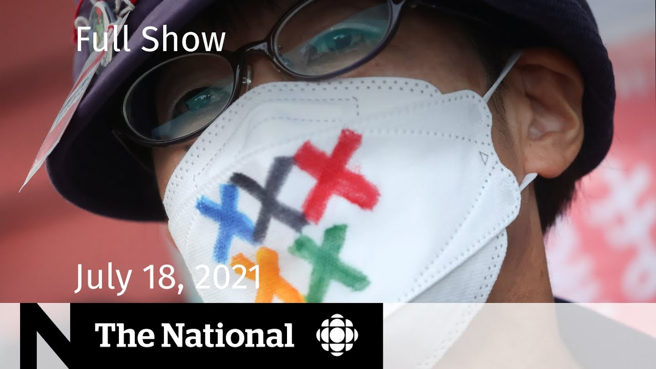 Download CBC News: The National | Tokyo 2020 worries, Green Party turmoil, B.C. fires