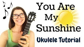 BEGINNING, EASY Ukulele Tutorial - You Are My Sunshine