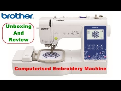 Brother Innovis Nv40 Unboxing 40 In 40 Embroidery Machine Brother Gorgeous Brother Sewing Machine India Service Center