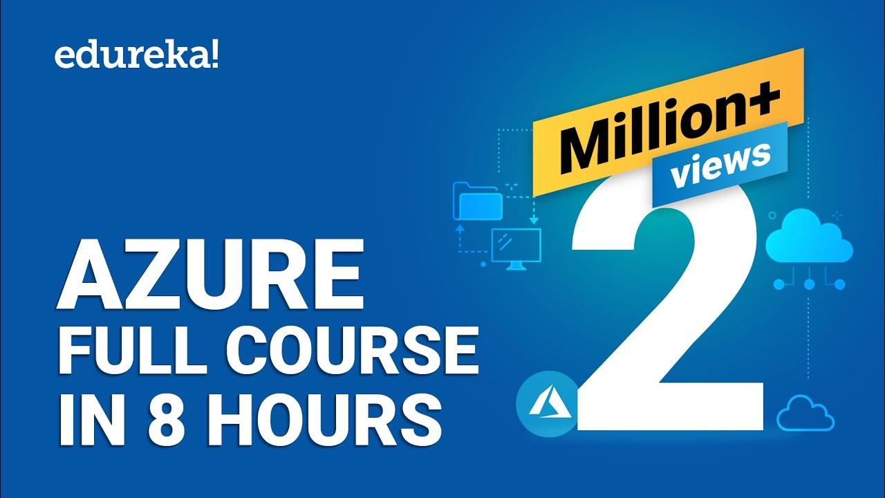 Download Azure Full Course - Learn Microsoft Azure in 8 Hours | Azure Tutorial For Beginners | Edureka