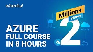 Azure Full Course - Learn Microsoft Azure In 8 Hours | Azure Tutorial For Beginners | Edureka