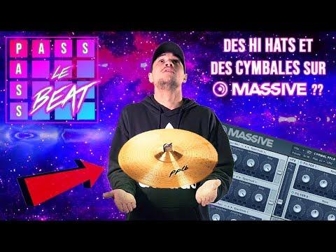 Des Hi Hats et des CYMBALES sur Massive ? - PASS PASS LE BEAT