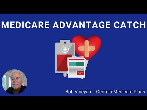 medicare-advantage---what's-the-catch?---how-do-they-work?