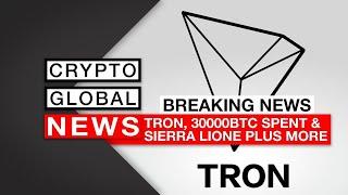 Breaking Crypto news, 30000 BTC wallet starts spending, AT&T, Tron, Sierra Leone