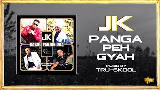 JK  | Panga Peh Giyah | Tru-Skool | Full Audio | VIP Records