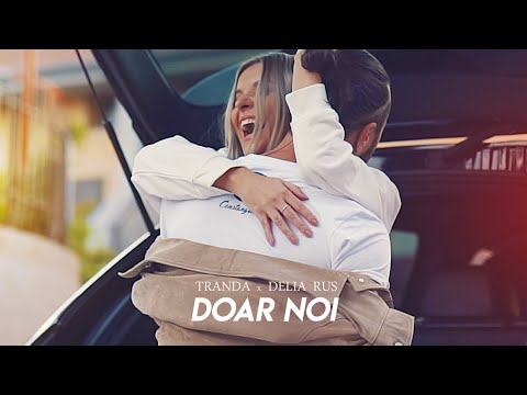 Смотреть клип Tranda Ft. Delia Rus - Doar Noi