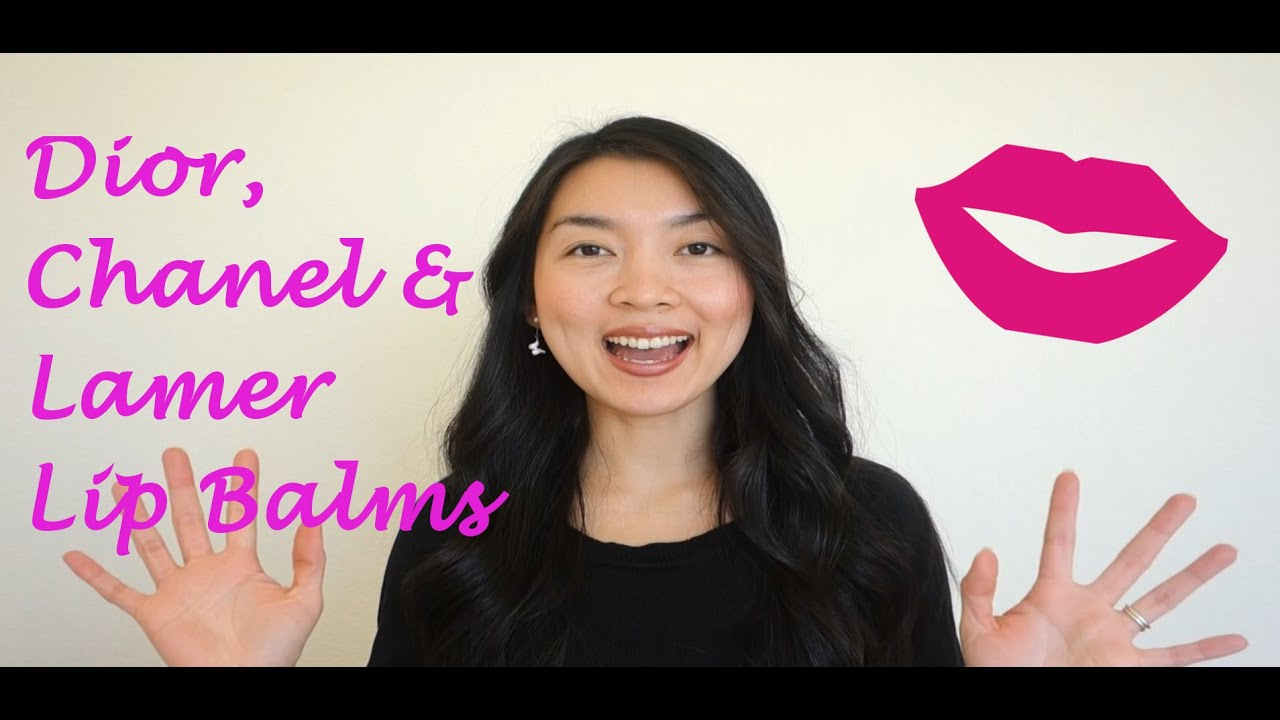 Lamer, Dior & Chanel Lip Balm Review - January 2016 - YouTube