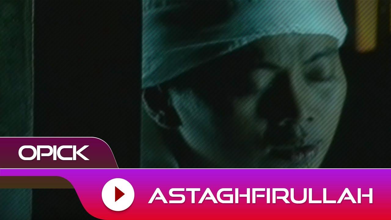 Download Opick - Astagfirullah | Official Video
