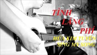 Tình Lãng Phí (Hứa Kim Tuyền) Sing My Song - Cover Guitar Solo