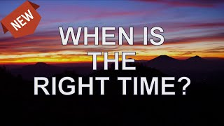 Abraham Hicks — When Is The Right Time   Abraham Hicks 2020 (NEW)