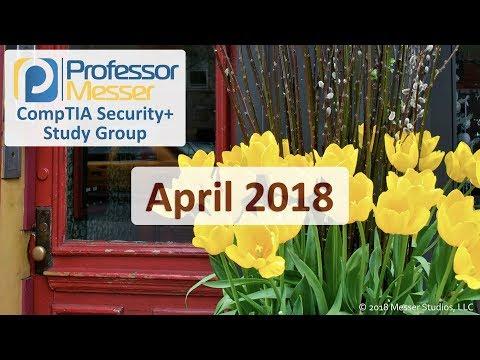 Professor Messer's CompTIA Security+ Study Group - April 2018