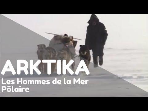 Arktika (Expédition pôle nord) - Ep 3 - Les Hommes de la Mer Pôlaire