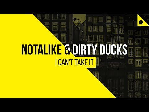 Notalike & Dirty Ducks - I Can't Take It