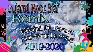 Dj Non-Stop Gujarati Dj Remix Sing ||Gujarati Remix Song 2019-2020 ||