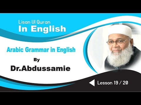 Learning Arabic Language of the Quran By Dr.Abdussamie -Lec No 19