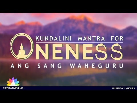 KUNDALINI MANTRA for ONENESS | Ang Sang Wahe Guru || Meaning & Mantra Chanting Meditation Music