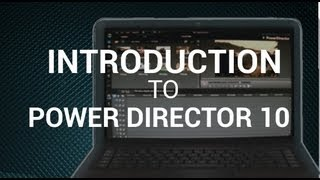 Introduction to Cyberlink Power Director 10 Tutorial #1 (CUTRLE1213)