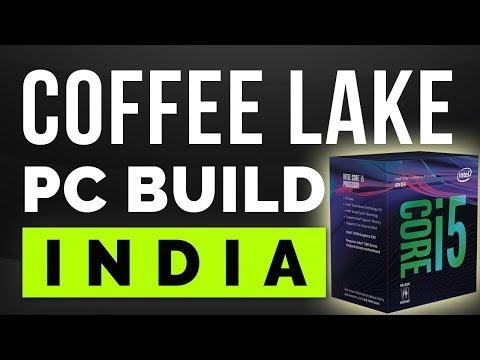 INTEL COFFEE LAKE : PC BUILD INDIA. Basic Thing About I3 8100, 8350k, I5 8400, 8600k, I7 8700, 8700k