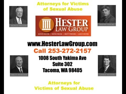 Sexual Abuse Victim's Attorney Seattle WA - Hester Law Group 253-272-2157