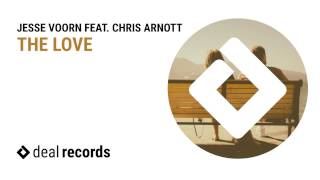 Jesse Voorn feat. Chris Arnott - The Love (Original Mix) [OUT NOW!]