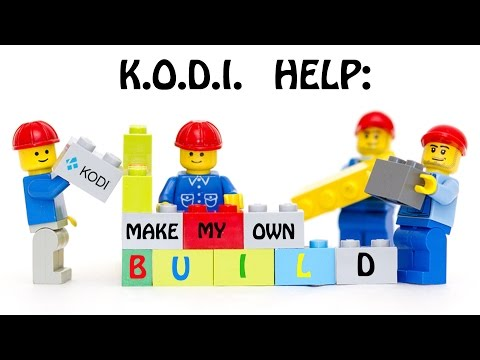how to make your own kodi build
