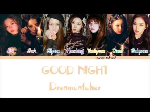 Dreamcatcher - Good Night Color Coded Lyrics [Han/Rom/Eng]