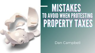 Mistakes to Avoid When Protesting Property Taxes