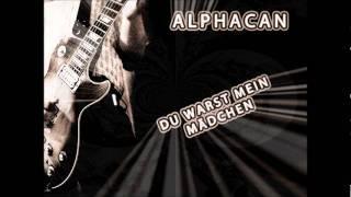 AlphaCan - Du warst mein Mädchen ( Cut Version )