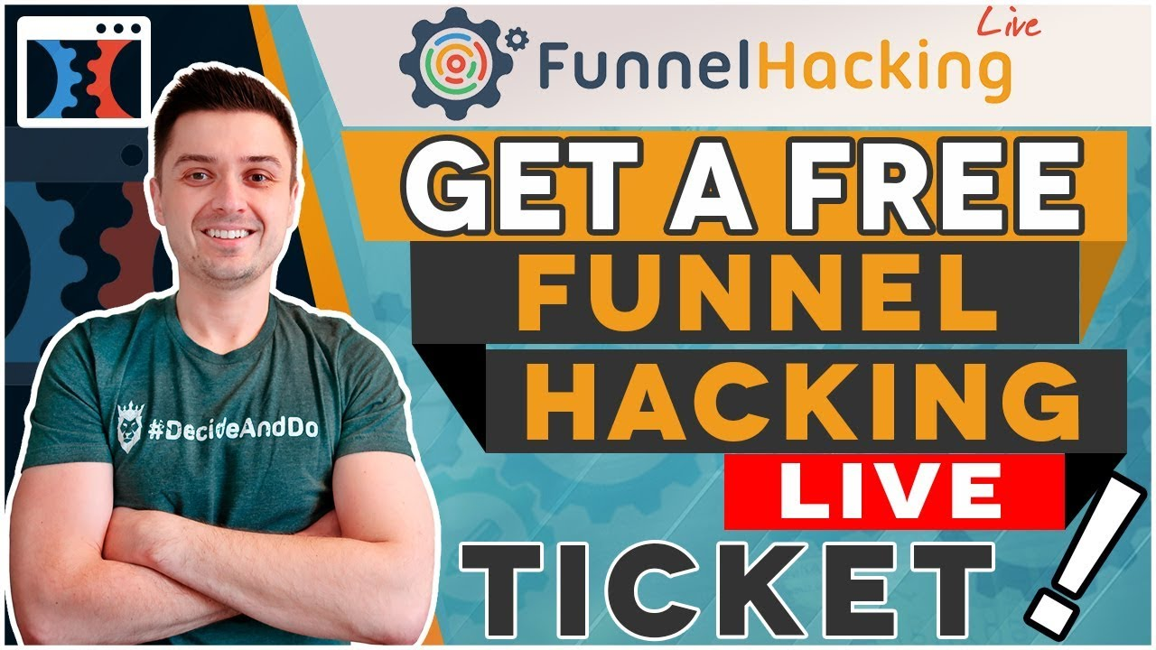 I WANT TO GIVE YOU A FREE CLICKFUNNELS FUNNEL HACKING LIVE 2019 TICKET!