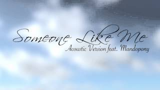 Aviators - Someone Like Me (Acoustic Version) [feat. Mandopony]