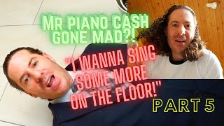 "Has Piano Cash gone mad?! – ""I WANNA SING ON THE FLOOR!"""