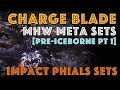 MHW META: Best Charge Blade Builds Pt 1 (Pre Iceborne MHW)