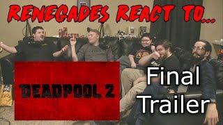 Renegades React to... Deadpool 2 Final Trailer