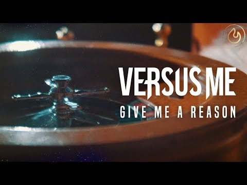 versus-me---give-me-a-reason-(official-video)