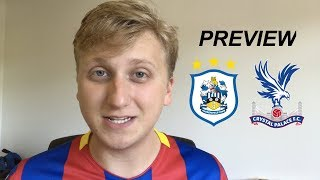 PALACE PREVIEW: Huddersfield Town v Crystal Palace | ANOTHER MUST WIN GAME?!!
